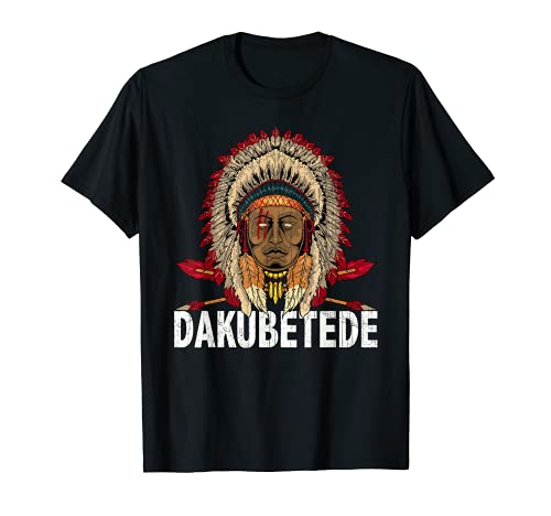 Dakubetede Tribe Native American Dakubetede Heritage Relacionados Camiseta
