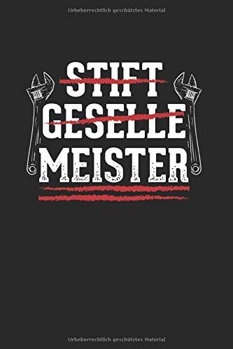 Stift Geselle Meister: Notizbuch, Journal, Tagebuch, 120 Seiten, ca. DIN A5, liniert