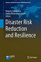 Disaster Risk Reduction and Resilience (Disaster and Risk Research: GADRI Book Series)