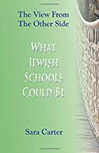 What Jewish Schools Could Be: The View From The Other Side