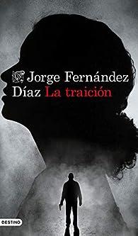 La traición par Jorge Fernandez Díaz