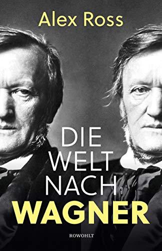 Die Welt nach Wagner: Ein deutscher Künstler und sein Einfluss auf die Moderne