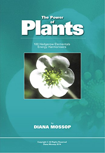 The Power of Plants (Updated 2014): 100 Hedgerow Elementals - Energy Harmonisers