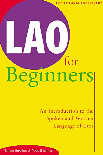 Compare Textbook Prices for Lao for Beginners: An Introduction to the Spoken and Written Language of Laos Tuttle Language Library 5th Printing Edition ISBN 9780804816298 by Hoshino, Tatsuo,Marcus, Russell