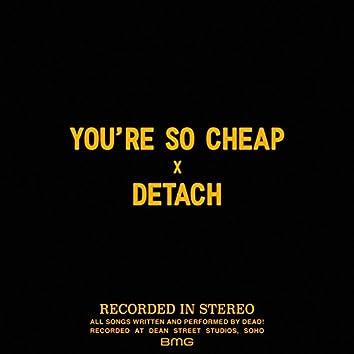 You're so Cheap