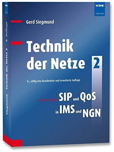 Technik der Netze 2: Neue Ansätze: SIP und QoS in IMS und NGN: Neue Ansätze: SIP in IMS und NGN