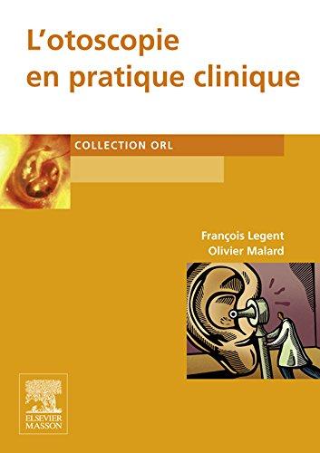 L'otoscopie en pratique clinique (ORL) (French Edition)