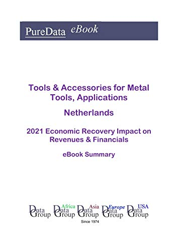 Tools & Accessories for Metal Tools, Applications Netherlands Summary: 2021 Economic Recovery...