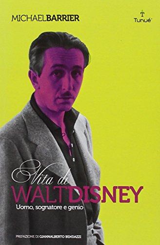 Walt Disney. Uomo, sognatore e genio