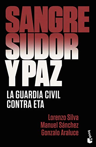 Sangre, sudor y paz: La Guardia Civil contra ETA (Divulgación)
