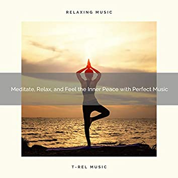 2020 Best: Meditate, Relax, and Feel the Inner Peace with Perfect Music