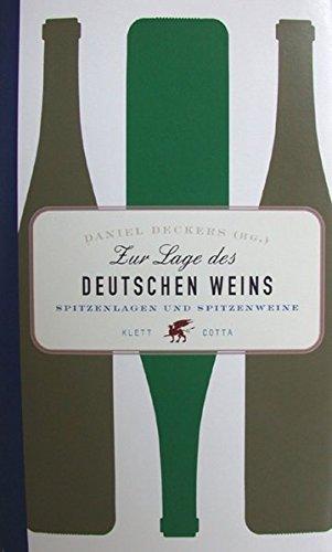 Zur Lage des deutschen Weins: Spitzenlagen und Spitzenweine