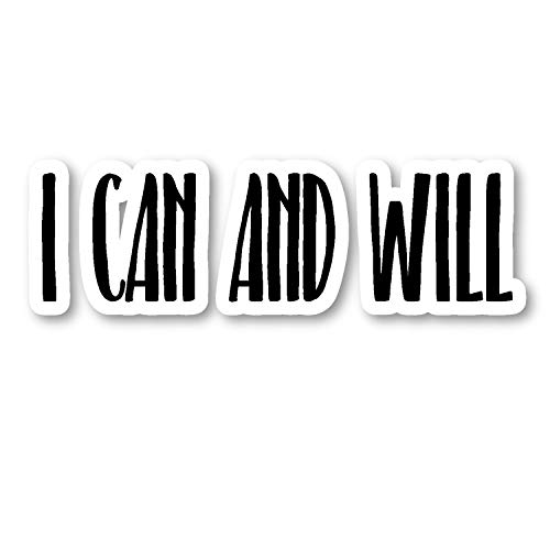 I Can and Will Sticker Inspirational Quotes Motivation Stickers - Laptop Stickers - Vinyl Decal - Laptop, Phone, Tablet Vinyl Decal Sticker S183206