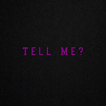 Tell Me ? (feat. Chelsea, Who)
