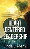 Heart Centered Leadership: 7 soft skill keys to build effective teams