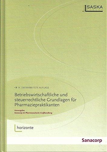Betriebswirtschaftliche und steuerrechtliche Grundlagen für Pharmaziepraktikanten: Manuskript für die begleitenden Unterrichtsveranstaltungen im ... der Approbationsordnung für Apotheker