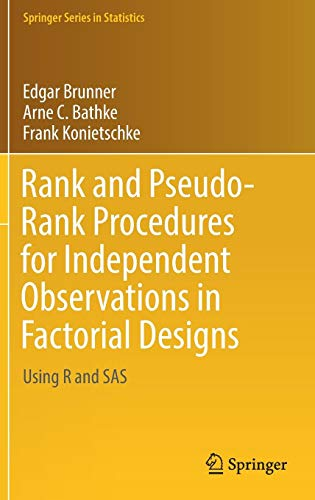 Rank and Pseudo-Rank Procedures for Independent Observations in Factorial Designs: Using R and SAS (Springer Series in Statistics)