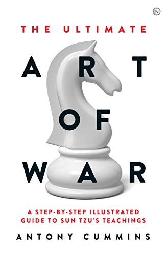The Ultimate Art of War: A Step-by Step Illustrated Guide to Sun Tzu's Teachings