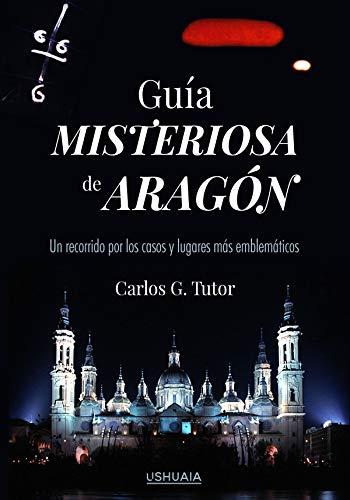 Guía misteriosa de Aragón: Un recorrido por los casos y los lugares más emblemáticos