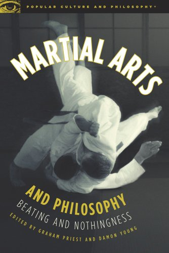 Martial Arts and Philosophy: Beating and Nothingness (Popular Culture and Philosophy Book 53)