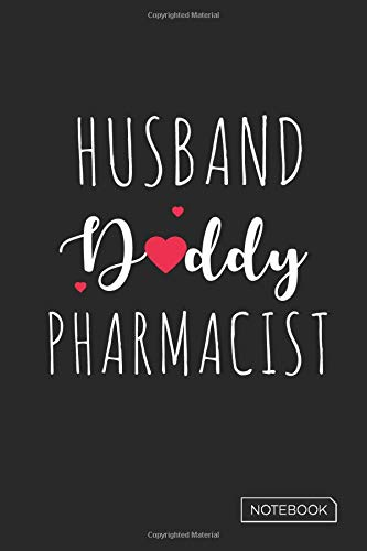 Husband Daddy Pharmacist Notebook: Blank Lined 6 x 9 Keepsake Journal Write Memories Now. Read them Later and Treasure Forever Memory Book - One ... a thoughtful Gift for New Father's, Parents.