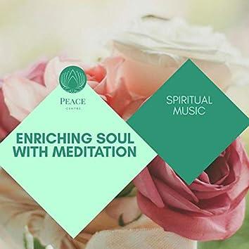 Enriching Soul With Meditation - Spiritual Music