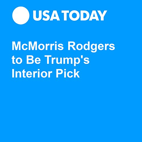 McMorris Rodgers to Be Trump's Interior Pick audiobook cover art