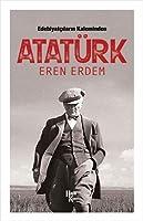 Edebiyatcilarin Kaleminden Atatürk