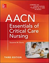 AACN Essentials of Critical Care Nursing, Third Edition (Chulay, AACN Essentials of Critical Care Nursing)