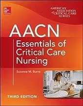 AACN Essentials of Critical Care Nursing, Third Edition (Chulay, AACN Essentials of Critical Care Nursing)
