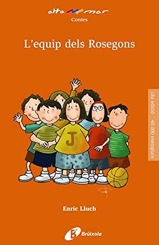 L'equip dels Rosegons (Catalá - A PARTIR DE 8 ANYS - ALTAMAR) (Catalan Edition)