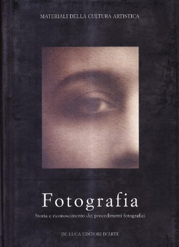 Fotografia. Storia e riconoscimento dei procedimenti fotografici