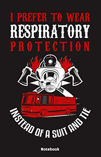 I prefer to wear Respiratory Protection instead of a Suit and Tie Notebook: Notebook 5,5x8,5