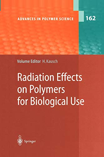 Radiation Effects on Polymers for Biological Use (Advances in Polymer Science (162), Band 162)