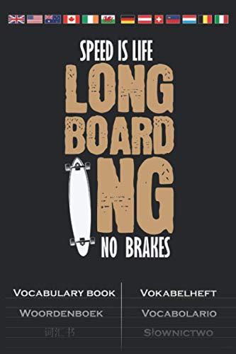 Longboard hat keine Bremsen Vokabelheft: Vokabelbuch mit 2 Spalten für Freunde des gemütlichen Skatens
