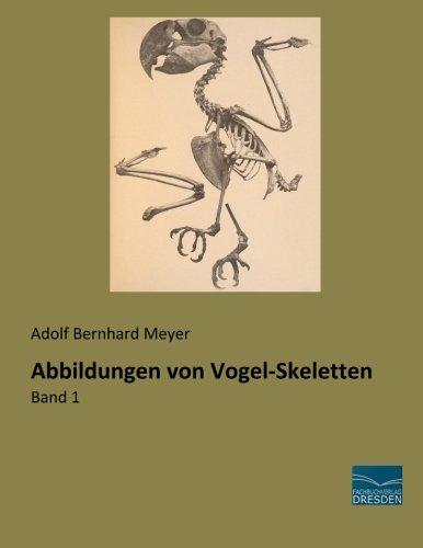 Abbildungen von Vogel-Skeletten: Band 1