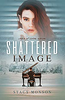 Shattered Image (Chain of Lakes Book 1) by [Stacy Monson]