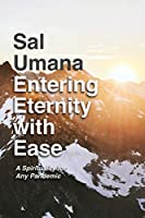 Entering Eternity with Ease: A Spirituality for Any Pandemic