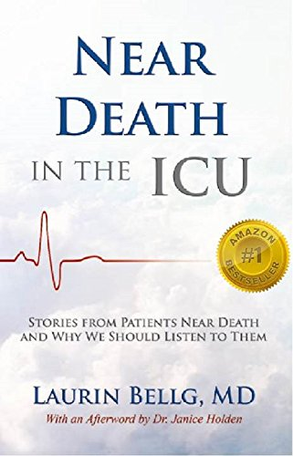 Near Death in the ICU: Stories from Patients Near Death and Why We Should Listen to Them