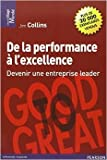 De la performance à l'excellence - Devenir une entreprise leader de Jim Collins ,Agnès Prigent (Traduction) ( 4 avril 2013 )