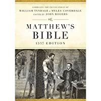 The Matthew's Bible: 1537 Edition (Hendrickson Bibles)