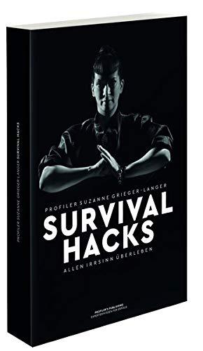 Survival Hacks: Allen Irrsinn überleben