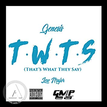 T.W.T.S (That's What They Say) [feat. Lew Major]