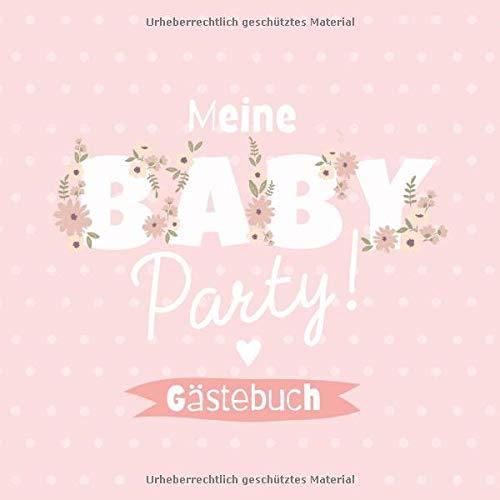 Meine Babyparty - Gästebuch: Babyshower Geschenk & Deko für Mädchen   Geschenkidee für die...