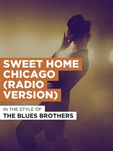 Sweet Home Chicago (Radio Version) im Stil von
