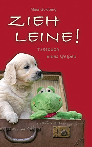 ZIEH LEINE! Tagebuch eines Welpen