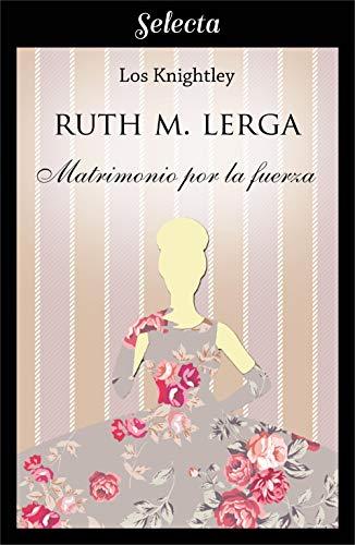 Matrimonio por la fuerza (Los Knightley 3)