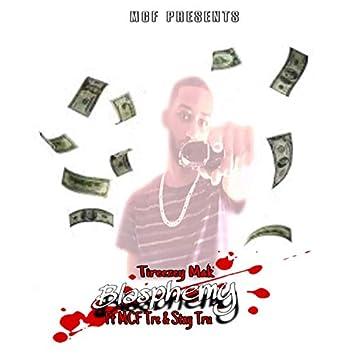 Blasphemy (feat. MCF Tre & Stay Tru)