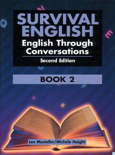 Survival English: English Through Conversations, Book 2, Second...