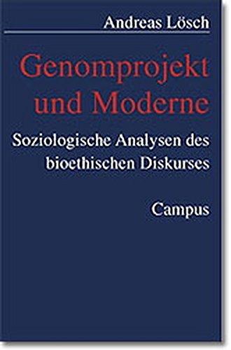 Genomprojekt und Moderne: Soziologische Analysen des bioethischen Diskurses (Kultur der Medizin)